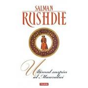 Ultimul suspin al Maurului. Ed. 2017/Salman Rushdie