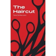 The Haircut: Stories & Fragments