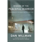 Wisdom of the Peaceful Warrior: A Companion to the Book That Changes Lives, Paperback