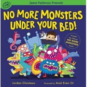No More Monsters Under Your Bed!, Hardcover/Jordan Chouteau