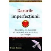 Darurile imperfectiunii - Brene Brown