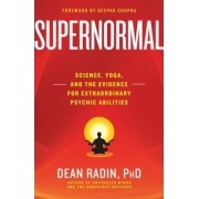 Supernormal: Science, Yoga, and the Evidence for Extraordinary Psychic Abilities, Paperback