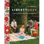 Liberty Love-Print-On-Demand-Edition: 25 Projects to Quilt & Sew Featuring Liberty of London Fabrics [With Pattern(s)] [With Pattern(s)], Paperback