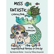 Miss Fintastic: Miss Fintastic Inspiring Quotes to live by. Mermaids to color and relax with., Paperback/Tiffany Krzywicki