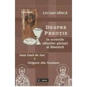 Despre preotie in scrierile sfintilor parinti ai Bisericii - Lucian Dinca