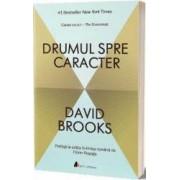 Drumul Spre Caracter - David Brooks