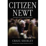 Citizen Newt: The Rise, Fall, and Future of Speaker Gingrich