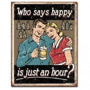 """Sign - Who Says Happy Is Just An Hour?"""