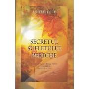 Secretul sufletului pereche/Arielle Ford