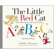 The Little Red Cat Who Ran Away and Learned His ABC's (the Hard Way), Hardcover/Patrick McDonnell