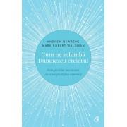 Editura Curtea Veche Cum ne schimba dumnezeu creierul - descoperirile inovatoare ale unui prestigios neurolog. editia a ii-a de a...