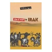 Zile şi nopţi în Irak.