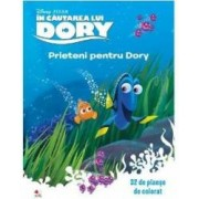 In cautarea lui Dory Prieteni pentru Dory. 32 de planse de colorat