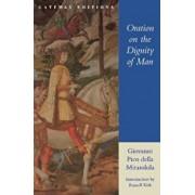 Oration on the Dignity of Man, Paperback/Giovanni Pico Della Mirandola