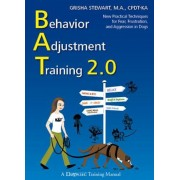 Behavior Adjustment Training 2.0: New Practical Techniques for Fear, Frustration, and Aggression in Dogs, Paperback