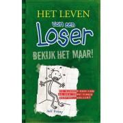 Het leven van een Loser 3 - Bekijk het maar!