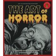 The Art of Horror: An Illustrated History, Hardcover/Stephen Jones