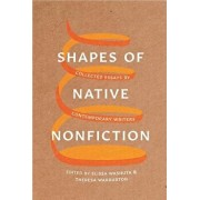 Shapes of Native Nonfiction: Collected Essays by Contemporary Writers, Paperback/Elissa Washuta