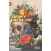 Fantasies of Time and Death: Dunsany, Eddison, Tolkien, Hardcover/Anna Vaninskaya