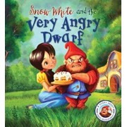 Fairytales Gone Wrong: Snow White and the Very Angry Dwarf: A Story about Anger Management, Hardcover/Steve Smallman