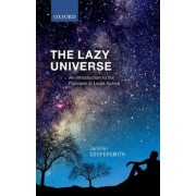 The Lazy Universe: An Introduction to the Principle of Least Action, Hardcover