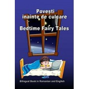 Povesti Inainte de Culcare. Bedtime Fairy Tales. Bilingual Book in Romanian and English: Dual Language Stories (Romanian and English Edition), Paperback/Svetlana Bagdasaryan