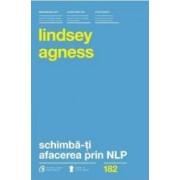 SchimbA-Ti Afacerea Prin Nlp - Lindsey Agness
