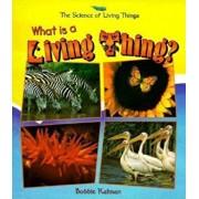What Is a Living Thing', Paperback/Bobbie Kalman