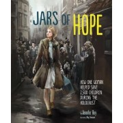 Jars of Hope: How One Woman Helped Save 2,500 Children During the Holocaust, Hardcover