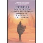 Fanucci La guerra dei giganti. Le cronache di Thomas Covenant l'incredulo... Stephen R. Donaldson