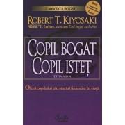 Copil bogat, copil istet/Robert T. Kiyosaki, Sharon L. Lechter