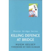 Killing Defence at Bridge (Kelsey Hugh)(Paperback) (9780304357772)
