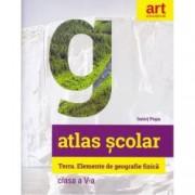 Atlas geografic scolar. Terra. Elemente de geografie fizica. Clasa a V-a