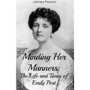 Minding Her Manners: The Life and Times of Emily Post, Paperback/Jennifer Warner