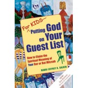For Kids - Putting God on Your Guest List: How to Claim the Spiritual Meaning of Your Bar or Bat Mitzvah, Paperback