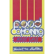Food Combining Made Easy, Paperback/Herbert M. Shelton