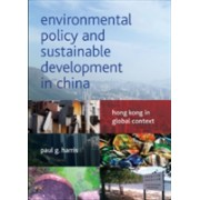 Environmental Policy and Sustainable Development in China - Hong Kong in Global Context (Harris Paul G.)(Paperback) (9781447305071)