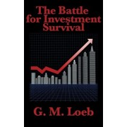 The Battle for Investment Survival: Complete and Unabridged by G. M. Loeb, Hardcover/G. M. Loeb