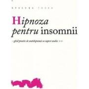 Hipnoza pentru insomnii + CD - Steluta Todea
