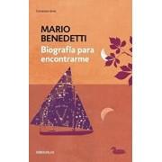 Biograf a Para Encontrarme / An Autobiography of Self Discovery, Paperback/Mario Benedetti