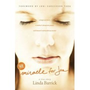 Miracle for Jen: A Tragic Accident, a Mother's Desperate Prayer, and Heaven's Extraordinary Answer, Paperback