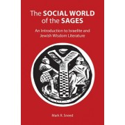 The Social World of the Sages an Introduction to Israelite and Jewish Wisdom Literature