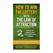How To Win The Lottery With The Law Of Attraction: Four Lottery Winners Share Their Manifestation Techniques, Paperback/Eddie Coronado