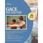 GACE ESOL Study Guide 2019-2020: Test Prep and Practice Test Questions for the GACE English to Speakers of Other Languages (619) Exam, Paperback/Cirrus Teacher Certification Exam Team