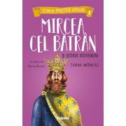 Mircea cel Batran si Scoala Scutierilor (al cincilea volum din seria Istoria povestita copiilor)