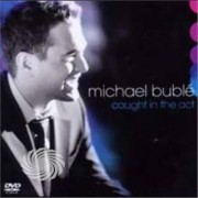 Video Delta Buble,Michael - Caught In The Act - CD