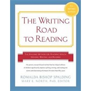 Writing Road to Reading 6th REV Ed.: The Spalding Method for Teaching Speech, Spelling, Writing, and Reading, Paperback/Romalda Bishop Spalding