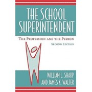 School Superintendent: The Profession and the Person, Paperback (2nd Ed.)/William L. Sharp