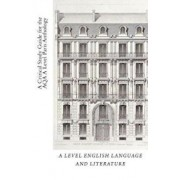 A Critical Study Guide for the Aqa as and a Level English Language and Literature Paris Anthology, Paperback/M. Parks