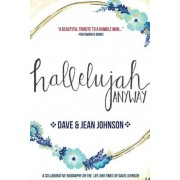 Hallelujah Anyway: The Life and Times of David Johnson, Paperback